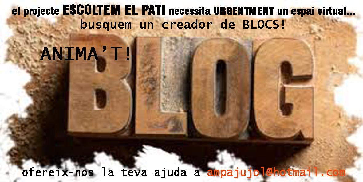 el projecte ESCOLTEM EL PATI busca un creador del bloc! Anima't!